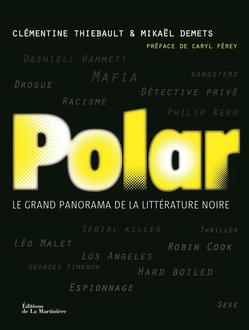 POLAR. LE GRAND PANORAMA DE LA LITTERATURE NOIRE